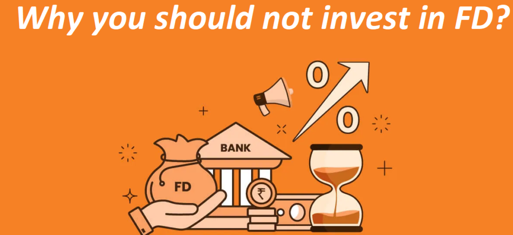 why you should not invest in fixed deposit